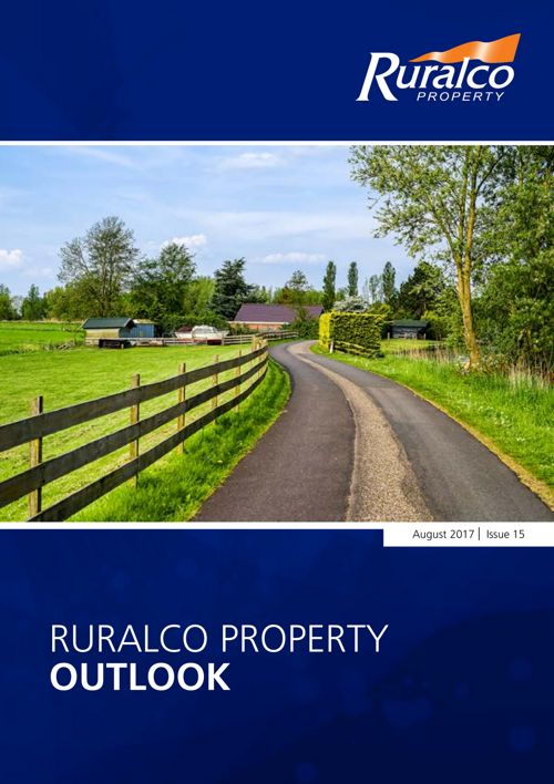 Ruralco Property OUTLOOK AUGUST 2017 - Issue 15