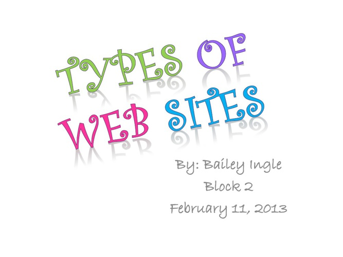 Types of Web Sites by Bailey Ingle