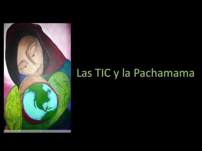 Las TIC y la Pachamama