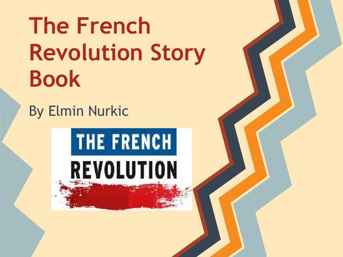 The French Revolution Story Book By Elmin Nurkic