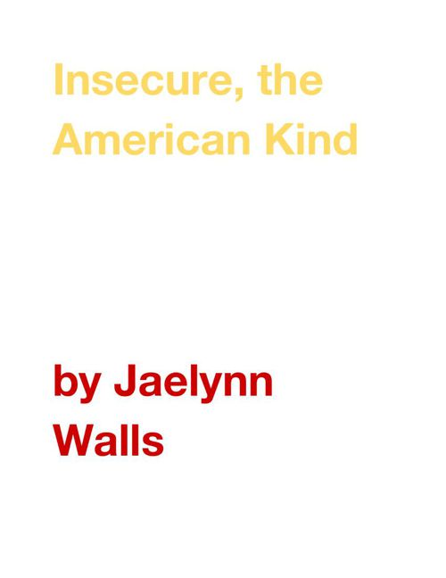 Insecure, the American Kind