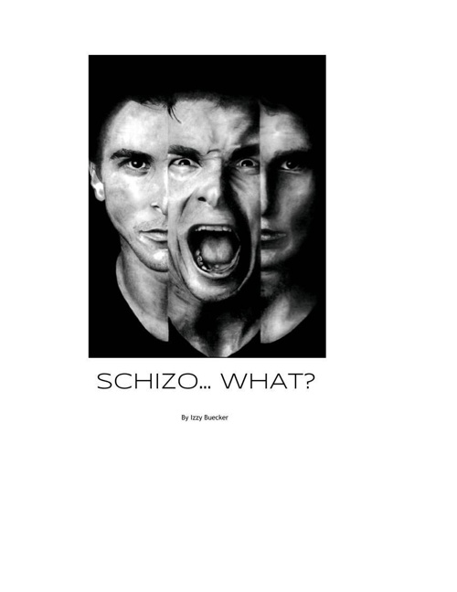 Schizo... WHA?