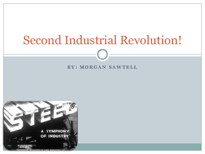 The Second Industrial revolution!