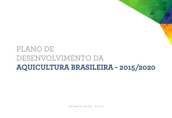 Plano de Desenvolvimento da Aquicultura Brasileira - 2015/2020