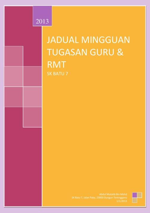 JADUAL MINGGUAN TUGASAN GURU DAN RMT 2013