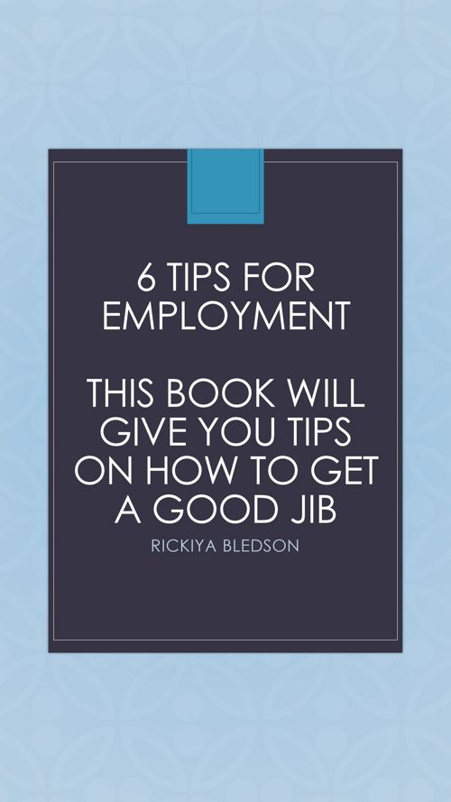 6 TIPS FOR EMPLOYMENT