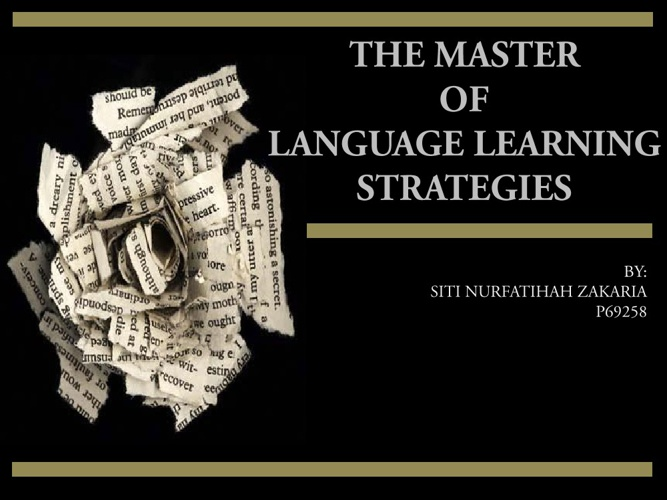 The Master of Language Learning Strategies