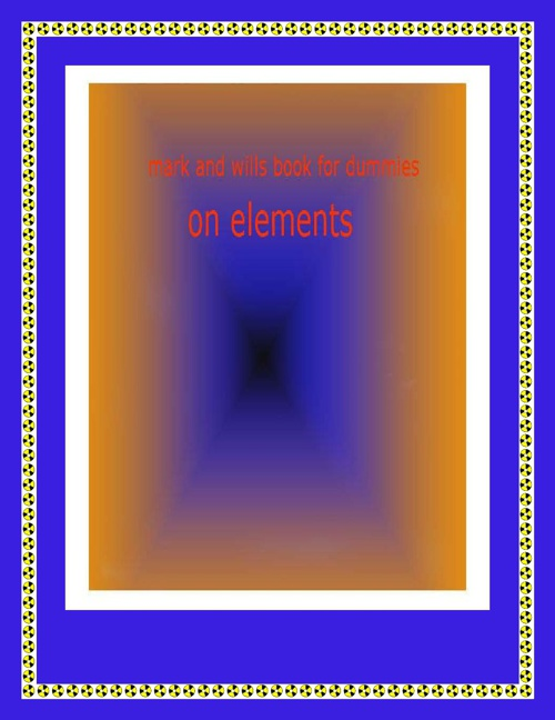 Mark and Wills book for dummies on elements