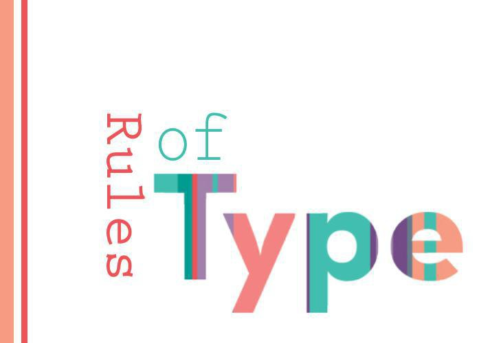 The Rules of Type