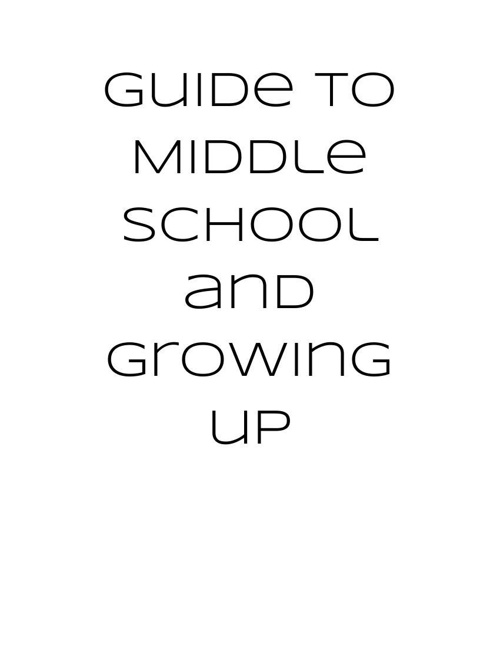 GuidetoMiddleSchoolandGrowingUp