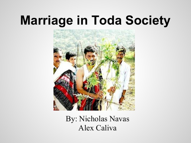 Toda Culture and Marriage Customs