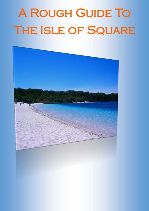 a rough guide to the isle of square