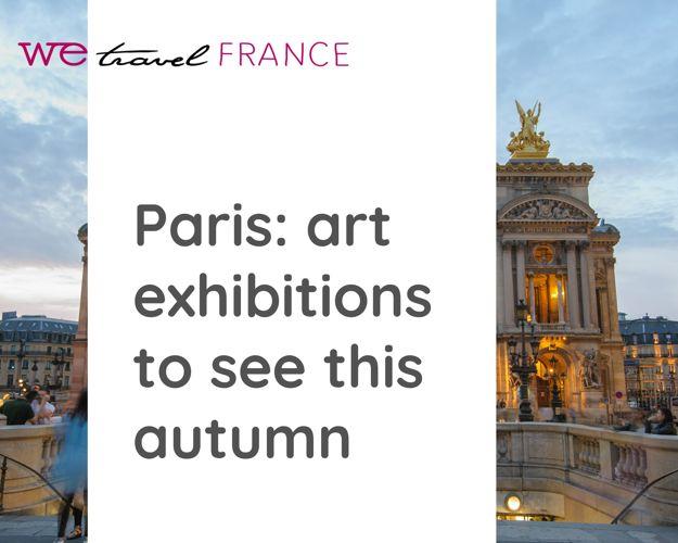 Paris: art exhibitions to see this autumn