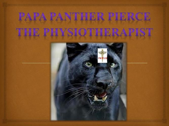 Papa Panther Pierce The Physiotherapist