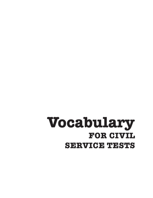 Vocabulary FOR CIVIL SERVICE TESTS