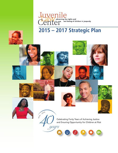 Juvenile Law Center 2015-2017 Strategic Plan
