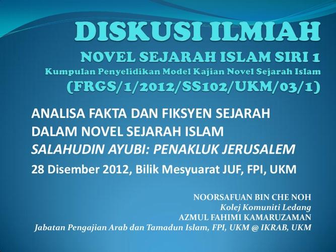 Diskusi Ilmiah Novel Sejarah Islam Siri 1
