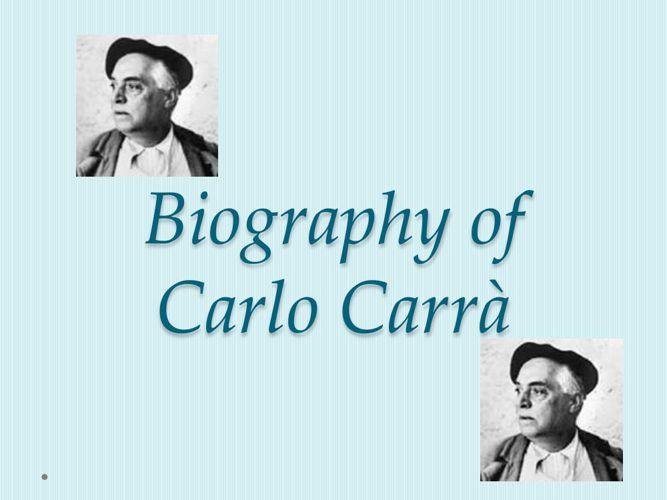 Biography of Carlo Carrà