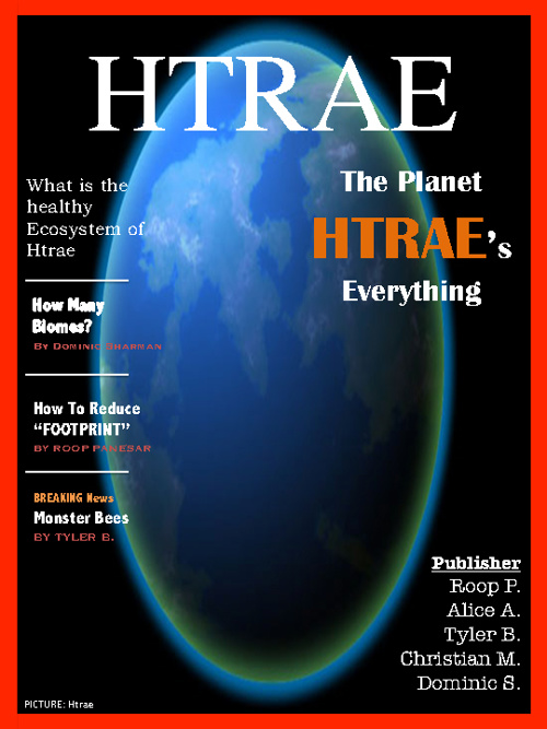 """The Htrae Magazine"" by Alice, Roop, Tyler, Dominic, Christian"