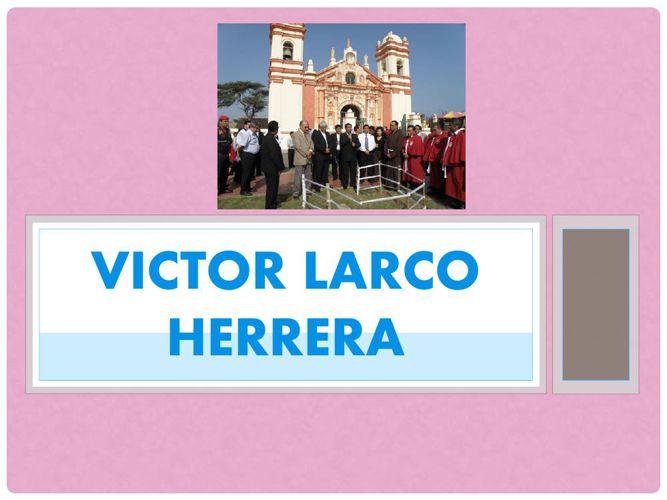 VICTOR LARCO HERRERA