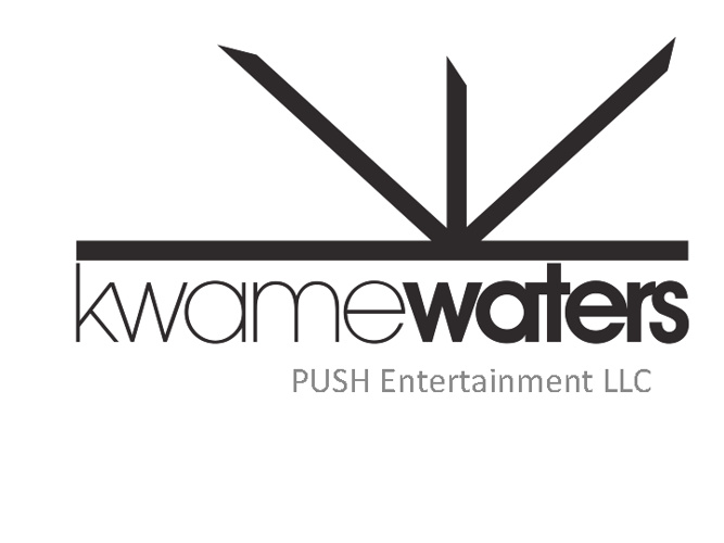 Copy of Kwame Waters/PUSH Entertainment
