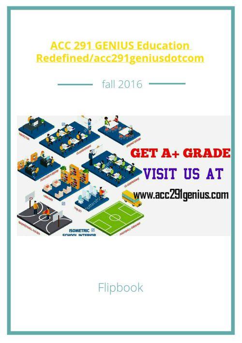 ACC 291 GENIUS Education Redefined/acc291geniusdotcom