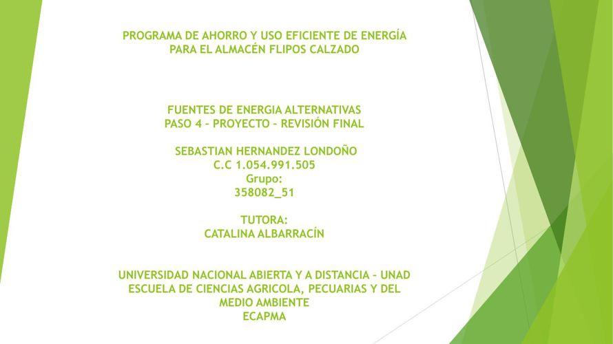 FUENTES DE ENERGÍAS ALTERNATIVAS PASO 4 – PROYECTO – REVISIÓN FI