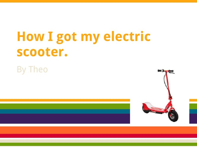 How I got my electric scooter.
