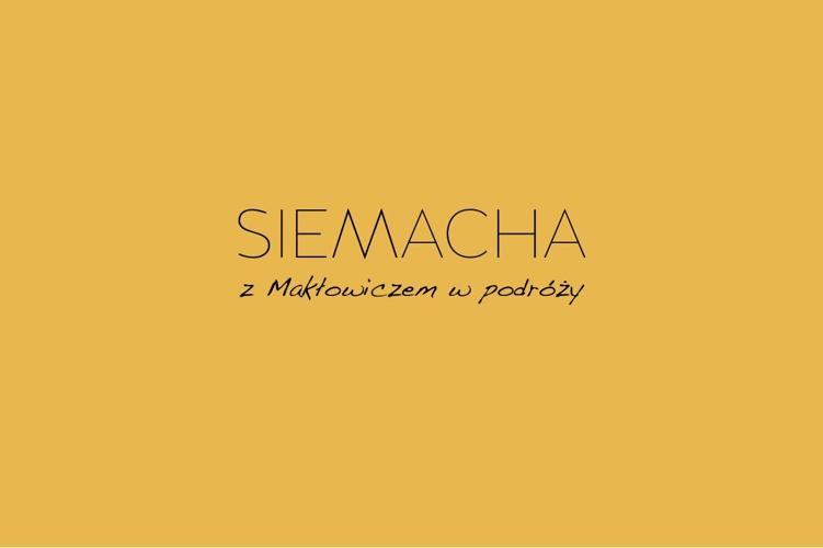 SIEMACHA z Makłowiczem w podróży!