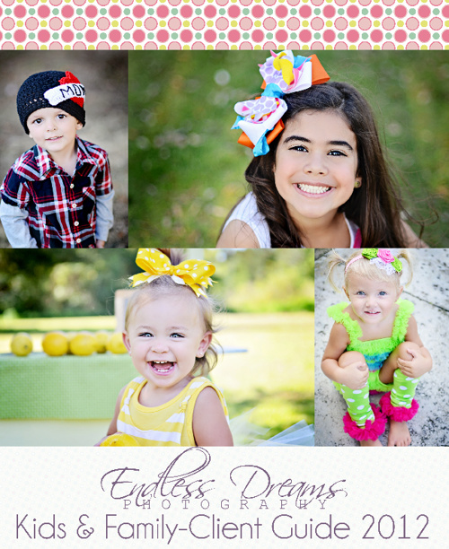 Endless Dreams Photography- Kids & Family Client Guide 2012