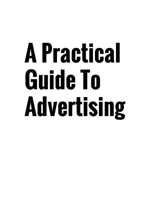 Copy of A-Practica-Guide-To-Advertising