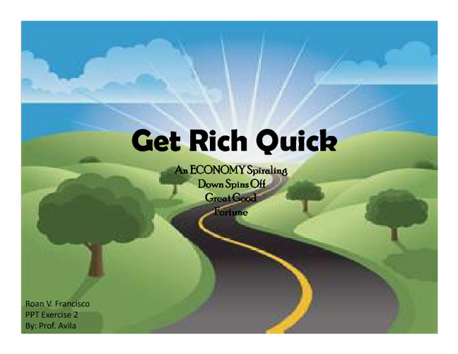 Get Rich Quick (PPT Exercise 2)