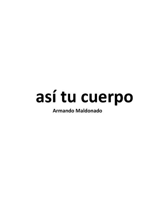 así tu cuerpo. Armando Maldonado