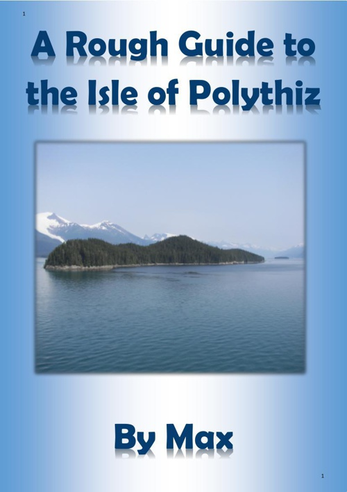 Copy of A Rough Guide to The Isle of Polythiz