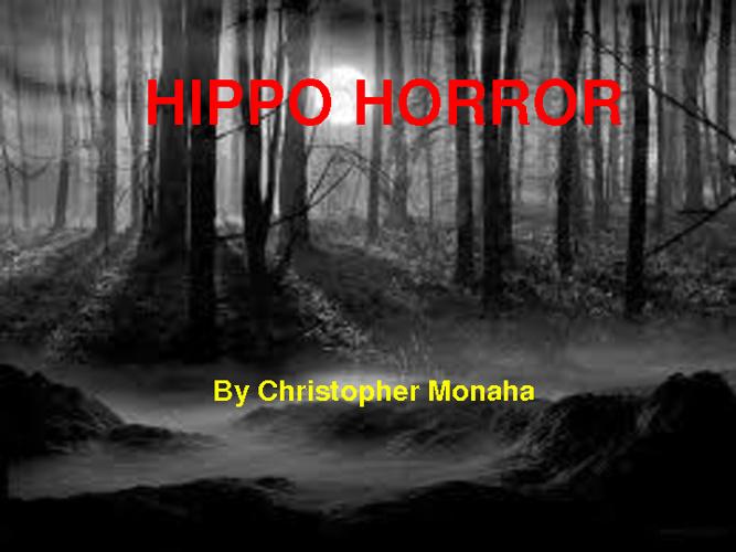 HIPPO HORROR