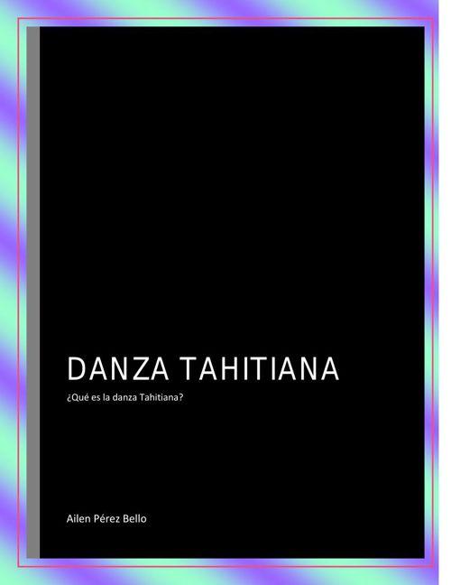 ¿QUÉ ES LA DANZA TAHITIANA?
