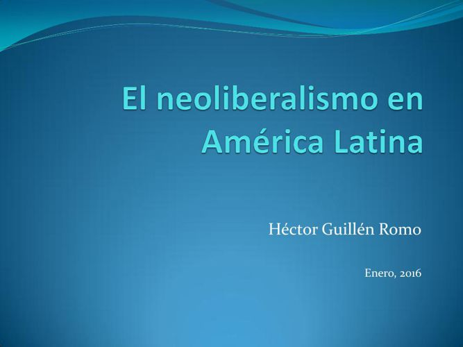 Copy of Neoliberalismo_en_AL_Guillen