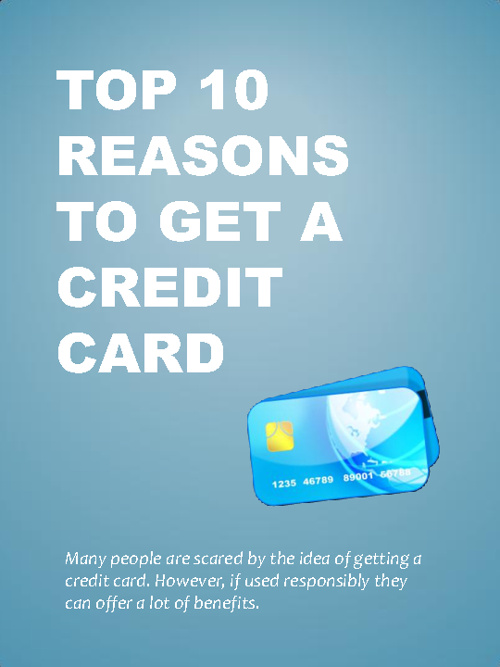 Top 10 Reasons to Get a Credit Card