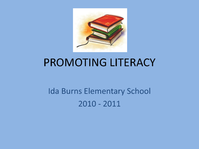 Promoting Literacy Ida Burns 2010-2011