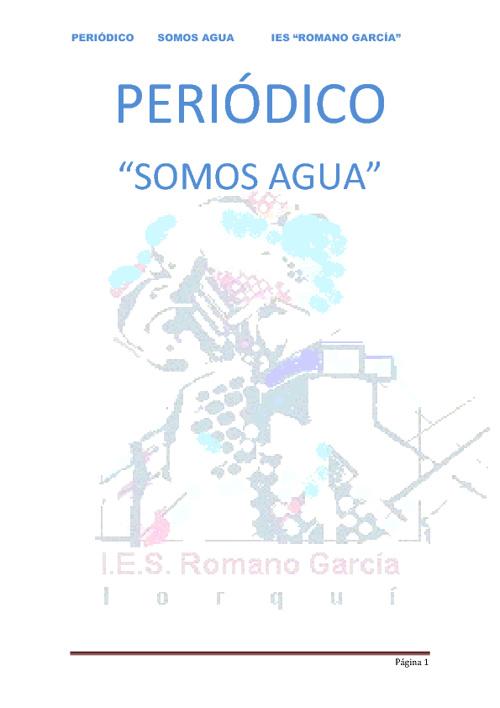 """PERIÓDICO """"SOMOS AGUA"""" IES """"ROMANO GARCÍA"""""""