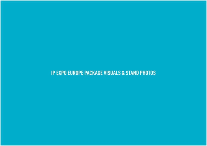 IP EXPO EUROPE Visuals & Stand