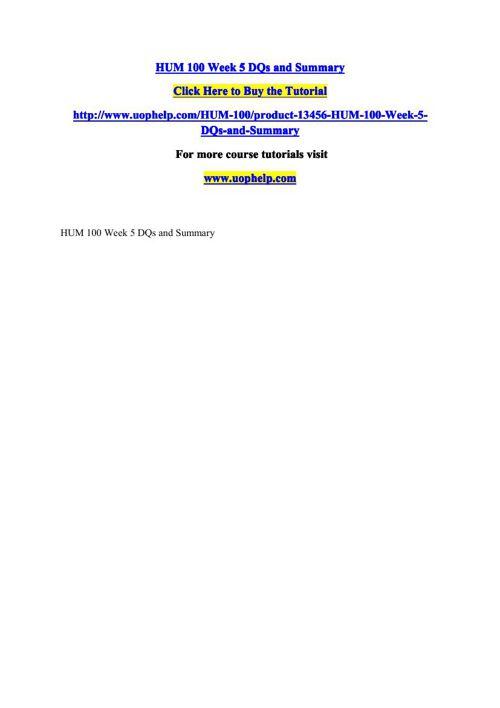 HUM 100 Week 5 DQs and Summary