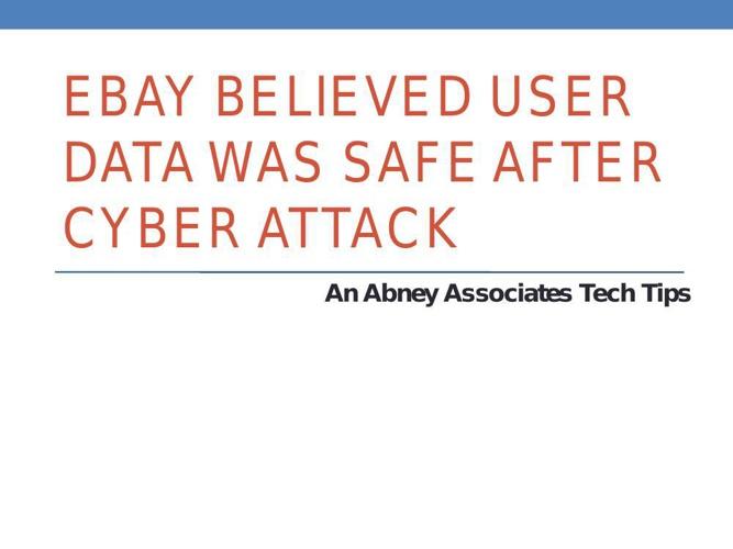 An Abney Associates Tech Tips: EBay believed user data was safe