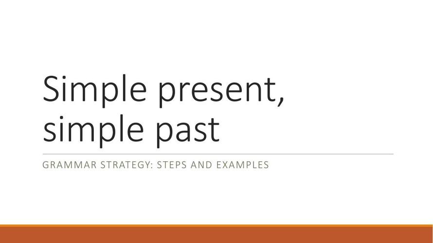 Simple present, simple past
