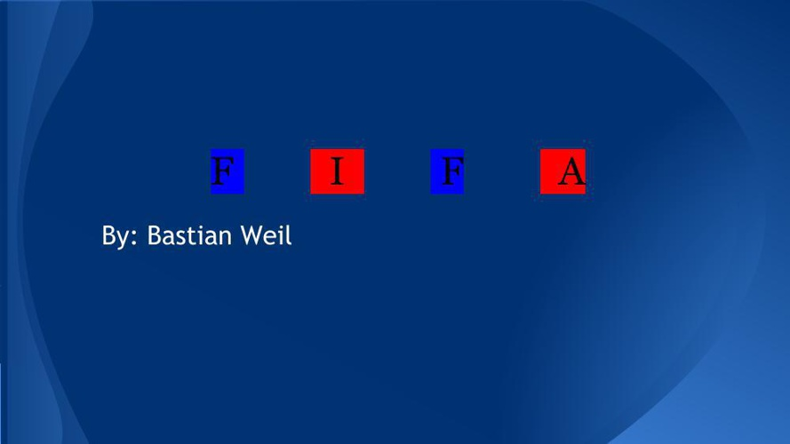 F   I   F   A    By Bastian W.