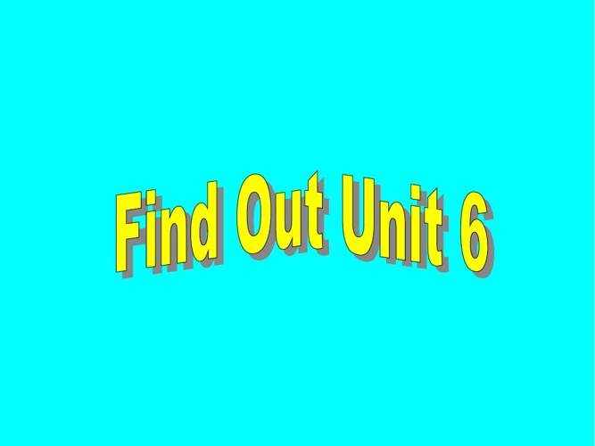 Find Out Unit 6