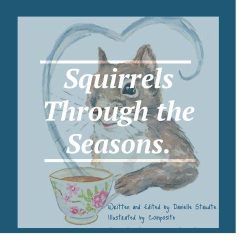 Squirrels Through the Seasons