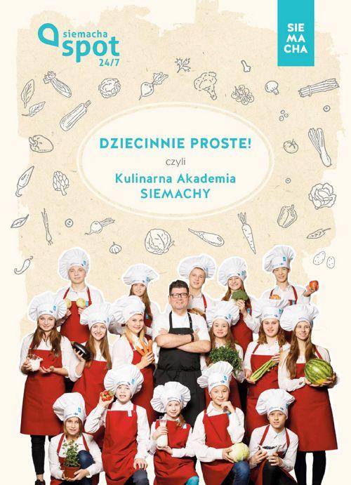 Dziecinnie Proste czyli Kulinarna Akademia SIEMACHY