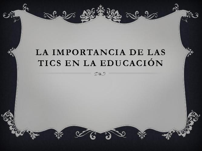 importancia de los TICS en la educacion