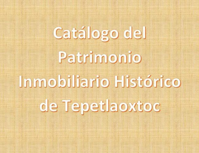 Copy of Catálogo del Patrimonio Inmobiliario Histórico de Tepetl